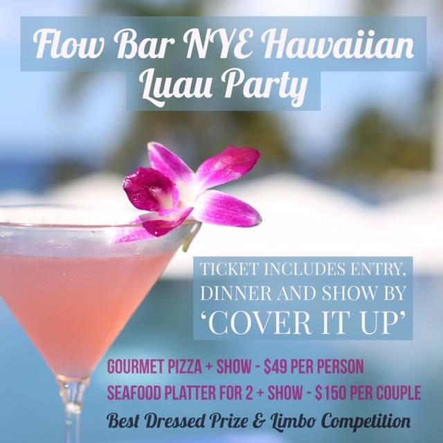 Dramatix: Buy tickets to NEW YEAR'S EVE HAWAIIAN LUAU PARTY @ FLOW BAR
