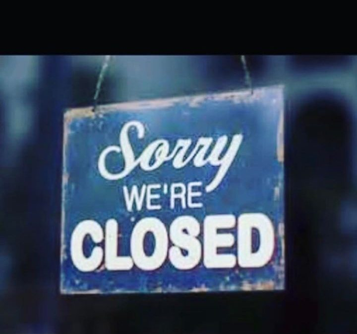 Sorry folks we're closed …